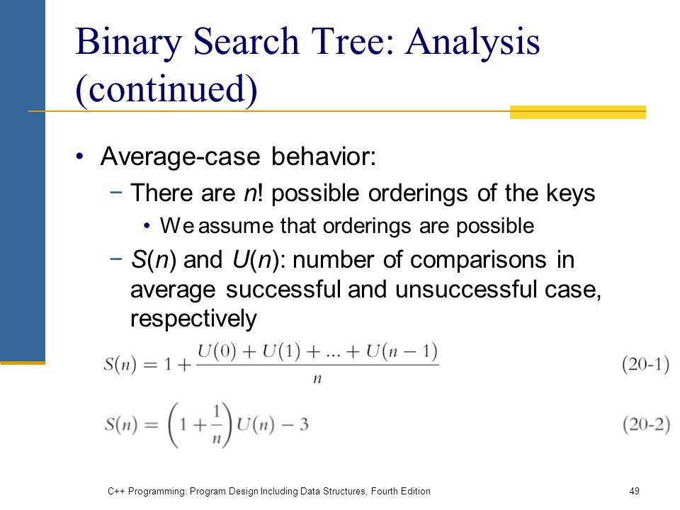Binary Search Tree: Analysis (continued) Average-case behavior: −There are n.