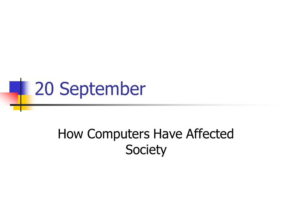 20 September How Computers Have Affected Society