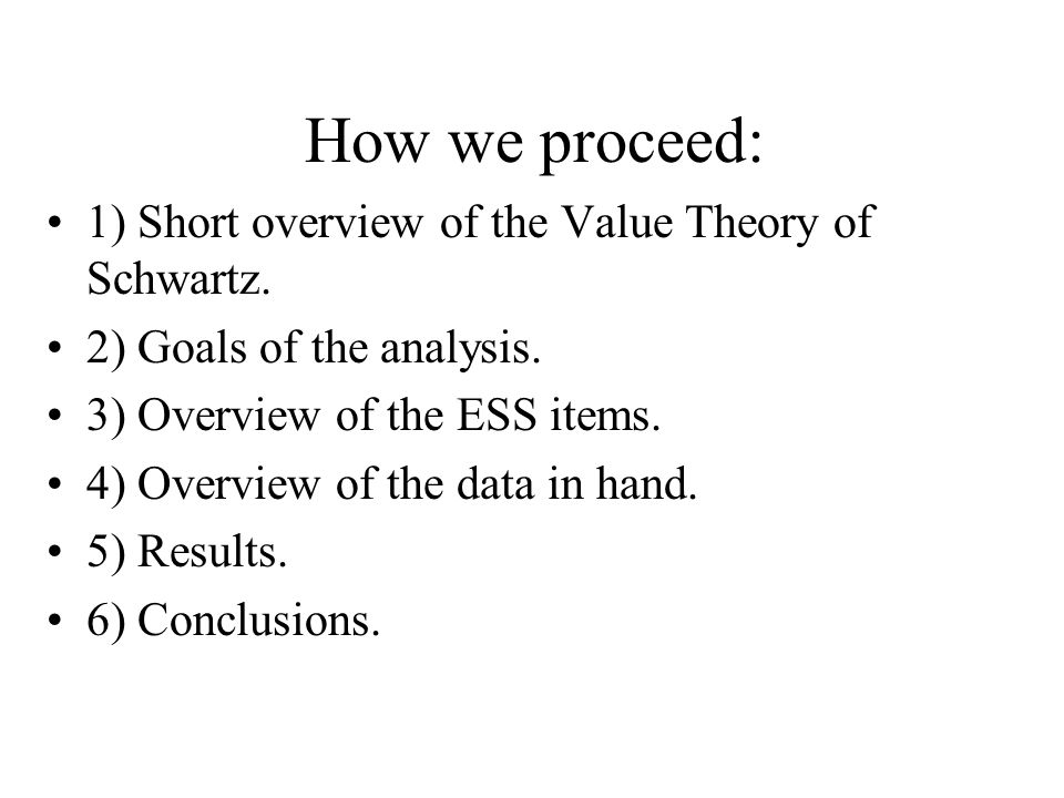 Schwartz Value Theory The theory describes universals in the content and structure of individual's values.