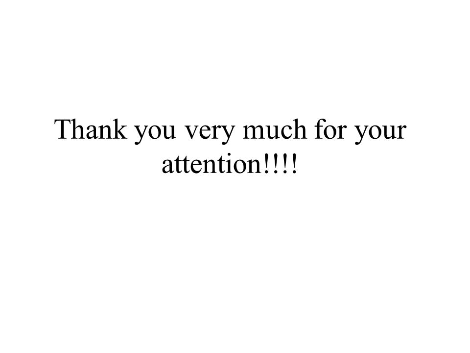 Thank you very much for your attention!!!!