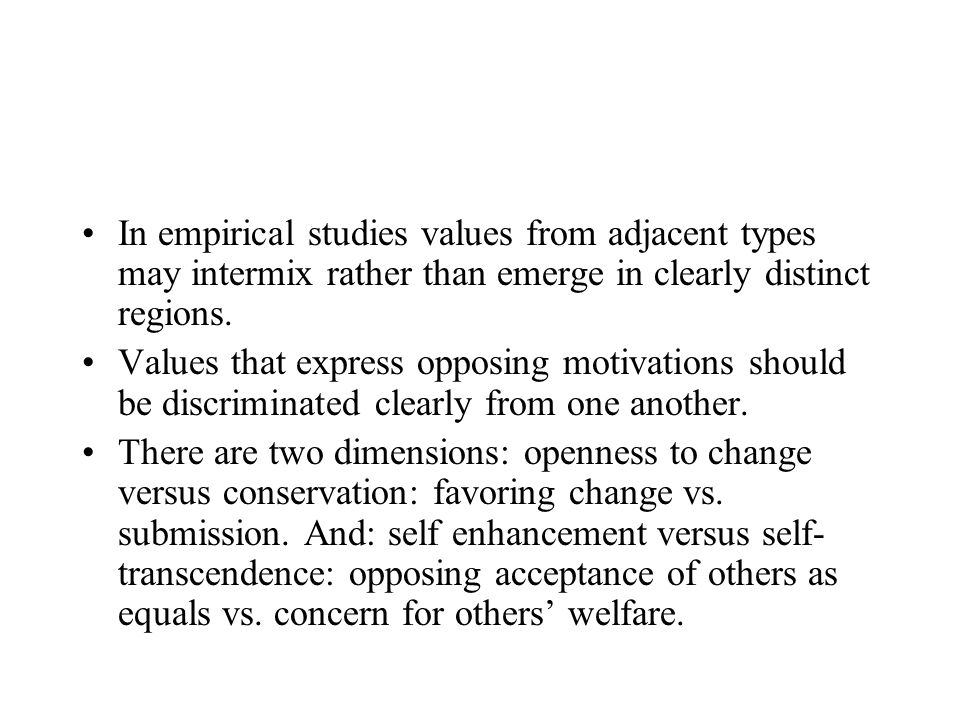 Questions: 1) How do we assess the presence of the types of values postulated by the theory.