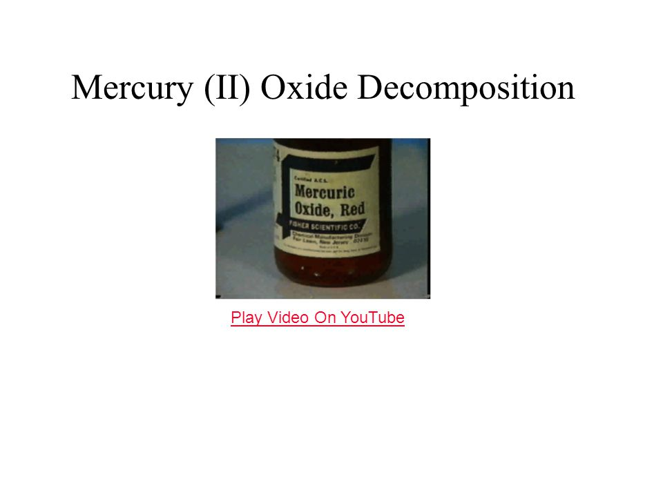 Mercury (II) Oxide Decomposition Play Video On YouTube