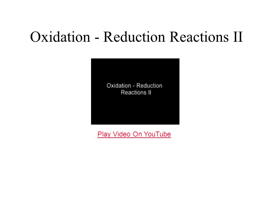 Oxidation - Reduction Reactions II Play Video On YouTube