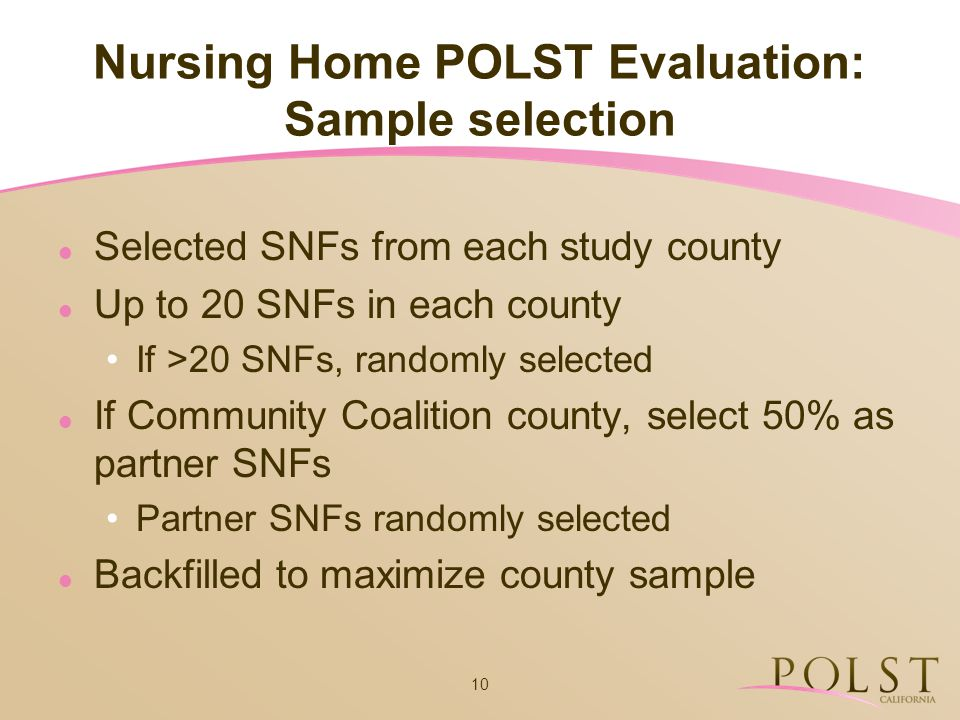 10 Nursing Home POLST Evaluation: Sample selection Selected SNFs from each study county Up to 20 SNFs in each county If >20 SNFs, randomly selected If