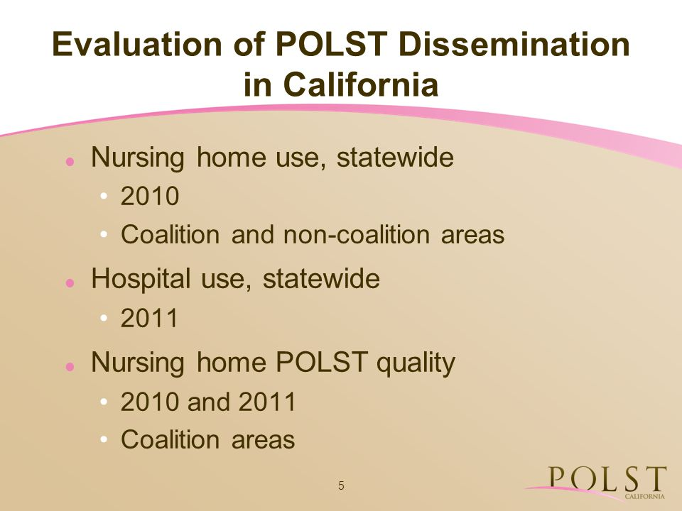 16 Quality of POLST Completion in Coalition area Nursing Homes Convenience sample of 6 SNFs in each of 5 coalition areas Orange County, Sacramento, San Diego, San Fernando Valley, Santa Clara July/August 2010: Review of 538 randomly selected charts with POLST forms Feedback of findings to SNF July/August 2011: Review of 594 randomly selected charts with POLST forms