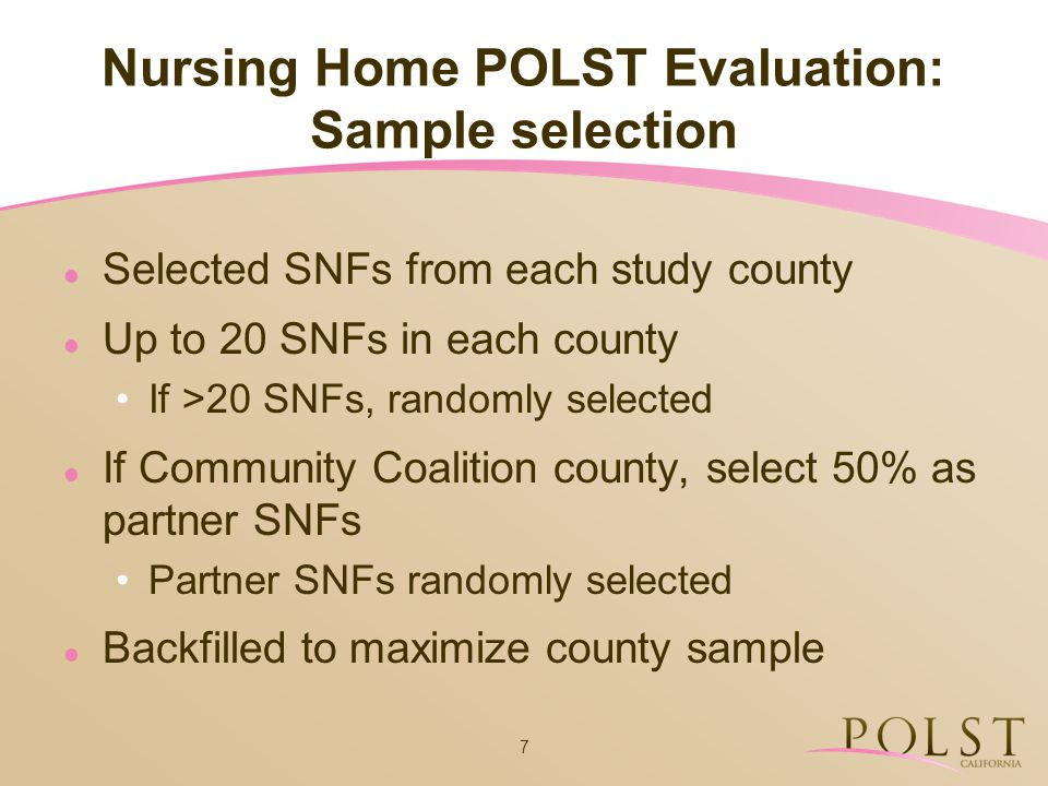7 Nursing Home POLST Evaluation: Sample selection Selected SNFs from each study county Up to 20 SNFs in each county If >20 SNFs, randomly selected If