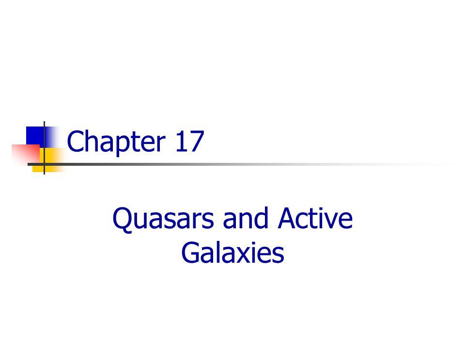 Chapter 17 Quasars and Active Galaxies