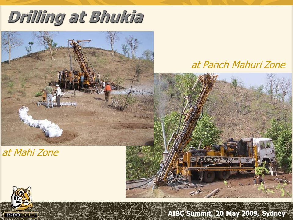 AIBC Summit, 20 May 2009, Sydney Drilling at Bhukia at Panch Mahuri Zone at Mahi Zone