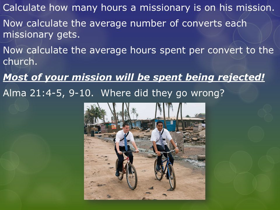 Calculate how many hours a missionary is on his mission.