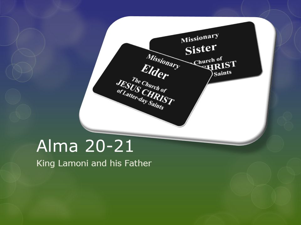 Alma 20-21 King Lamoni and his Father