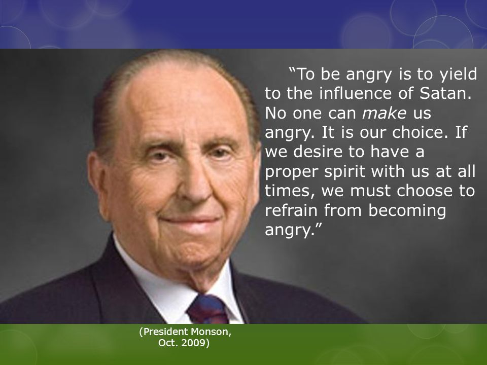 To be angry is to yield to the influence of Satan.