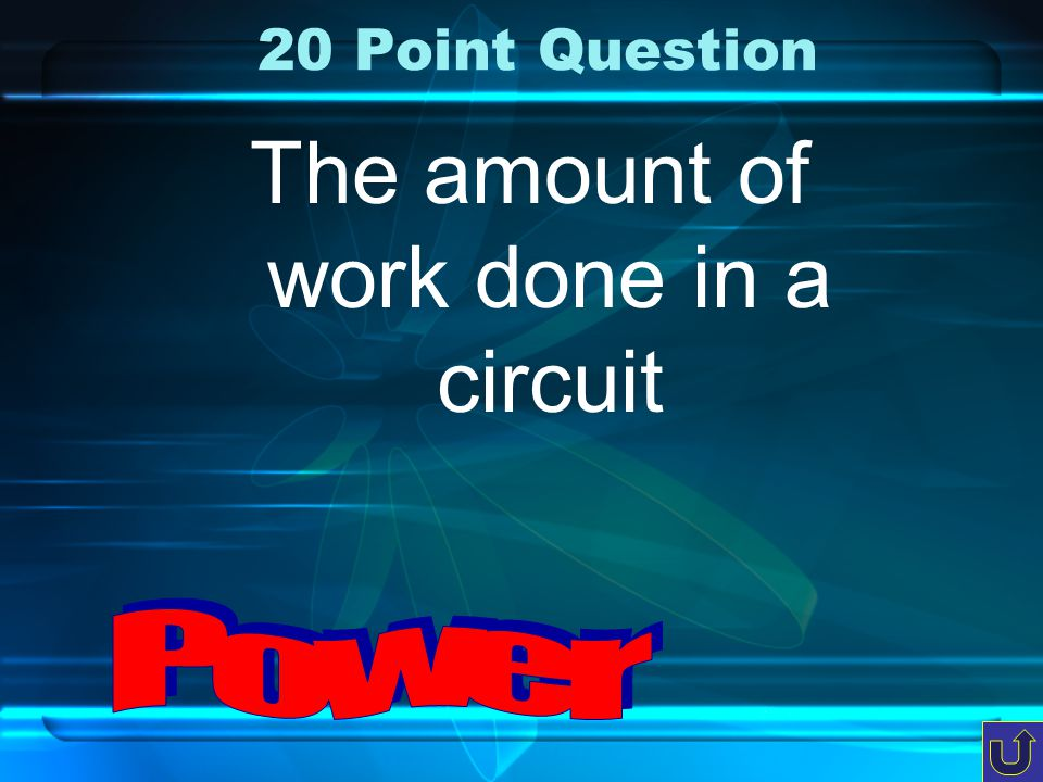 c-1 10 Point Question The amount of electricity that moves from one part of a circuit to another