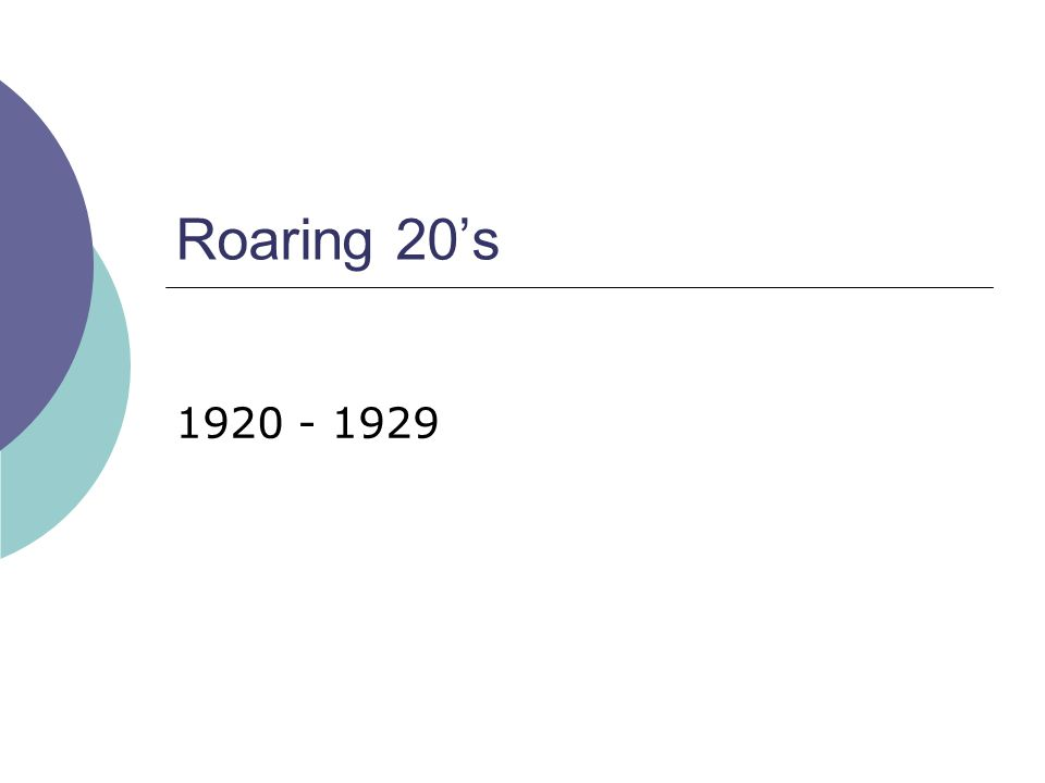 Roaring 20's 1920 - 1929