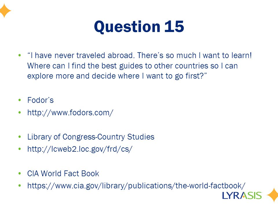 Question 15 I have never traveled abroad. There's so much I want to learn.