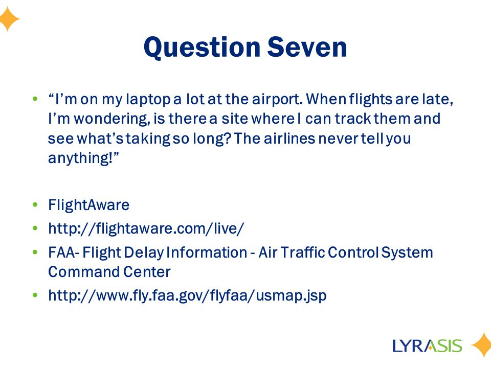 Question Seven I'm on my laptop a lot at the airport.