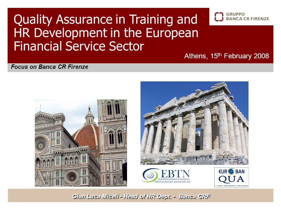 Focus on Banca CR Firenze Athens, 15 th February 2008 Gian Luca Miceli - Head of HR Dept.