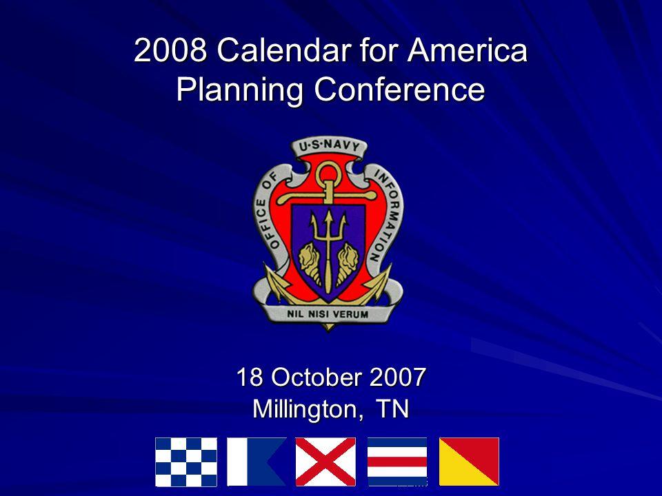 2008 Calendar for America Planning Conference 18 October 2007 Millington, TN