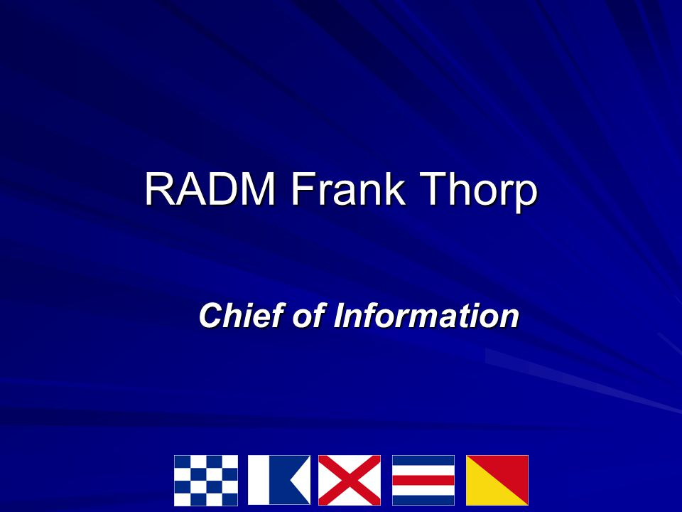 RADM Frank Thorp Chief of Information