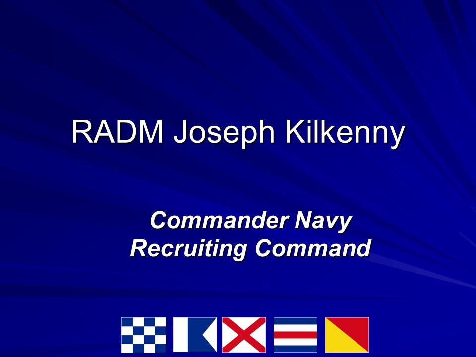 RADM Joseph Kilkenny Commander Navy Recruiting Command