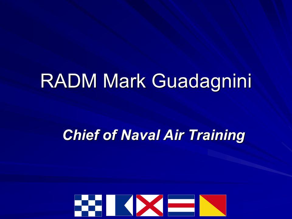 RADM Mark Guadagnini Chief of Naval Air Training