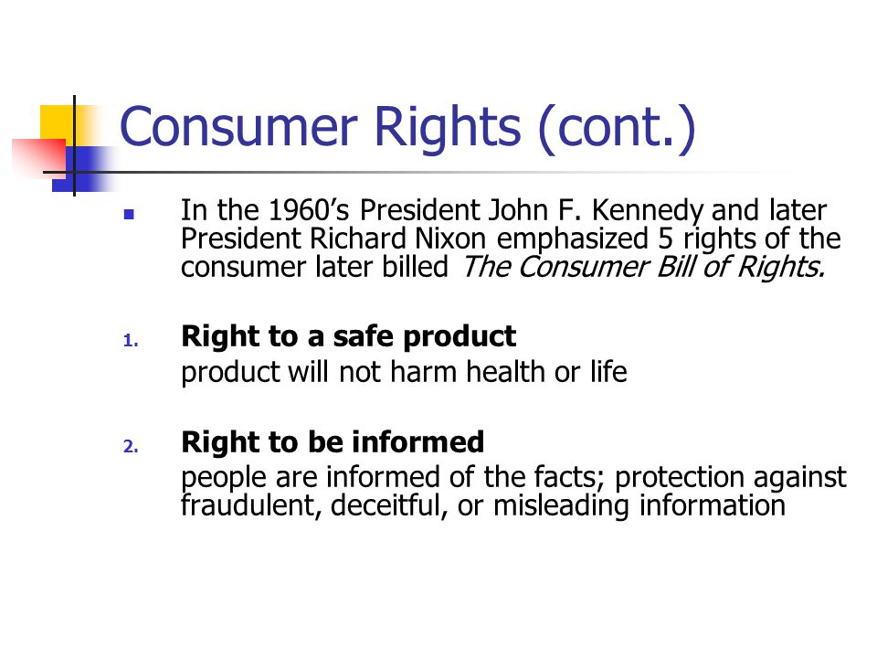 Consumer Rights (cont.) 3.