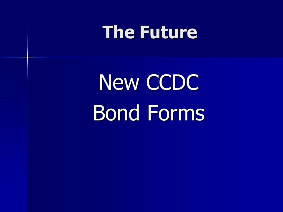 The Future New CCDC Bond Forms