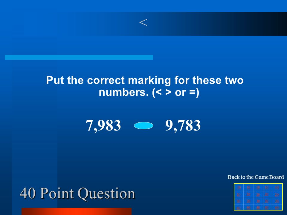 40 Point Question Put the correct marking for these two numbers.