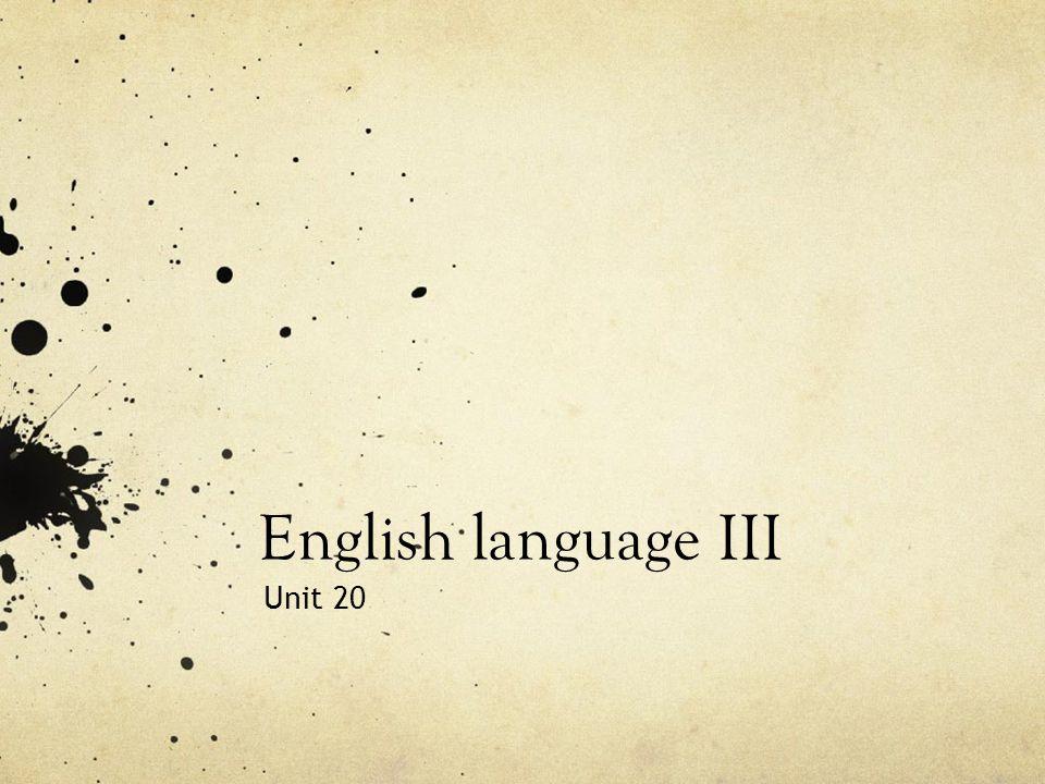 English language III Unit 20