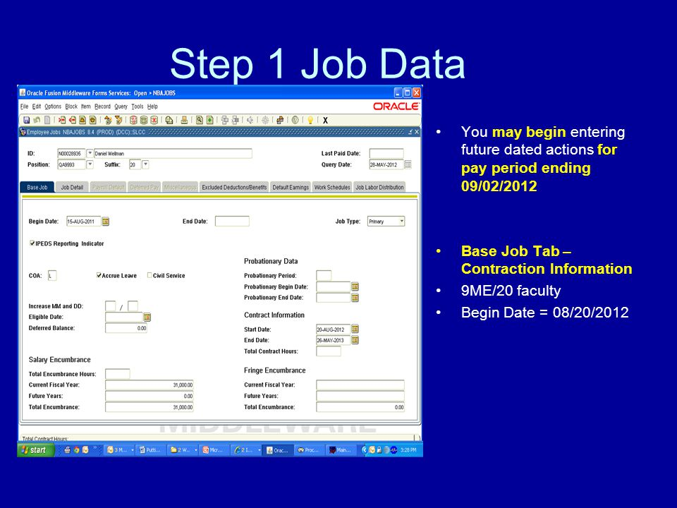 Step 1 Job Data You may begin entering future dated actions for pay period ending 09/02/2012 Base Job Tab – Contraction Information 9ME/20 faculty Begin Date = 08/20/2012