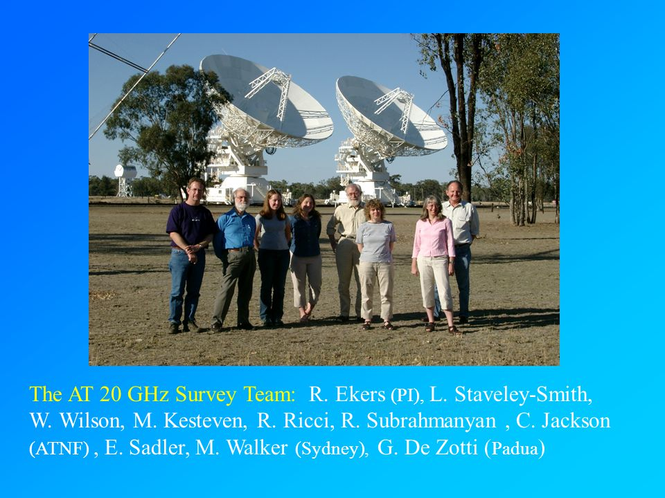 The AT 20 GHz Survey Team: R. Ekers (PI), L. Staveley-Smith, W.