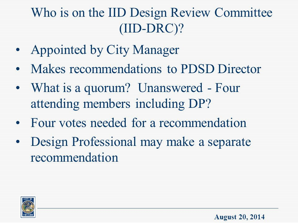 August 20, 2014 Who is on the IID Design Review Committee (IID-DRC).