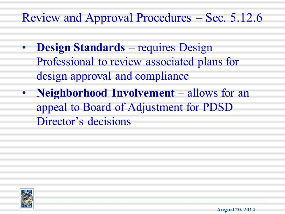 August 20, 2014 Review and Approval Procedures – Sec. 5.12.6 Design Standards – requires Design Professional to review associated plans for design app