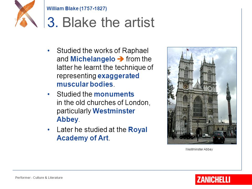 William Blake (1757-1827) Westminster Abbey 3. Blake the artist Studied the works of Raphael and Michelangelo  from the latter he learnt the techniqu