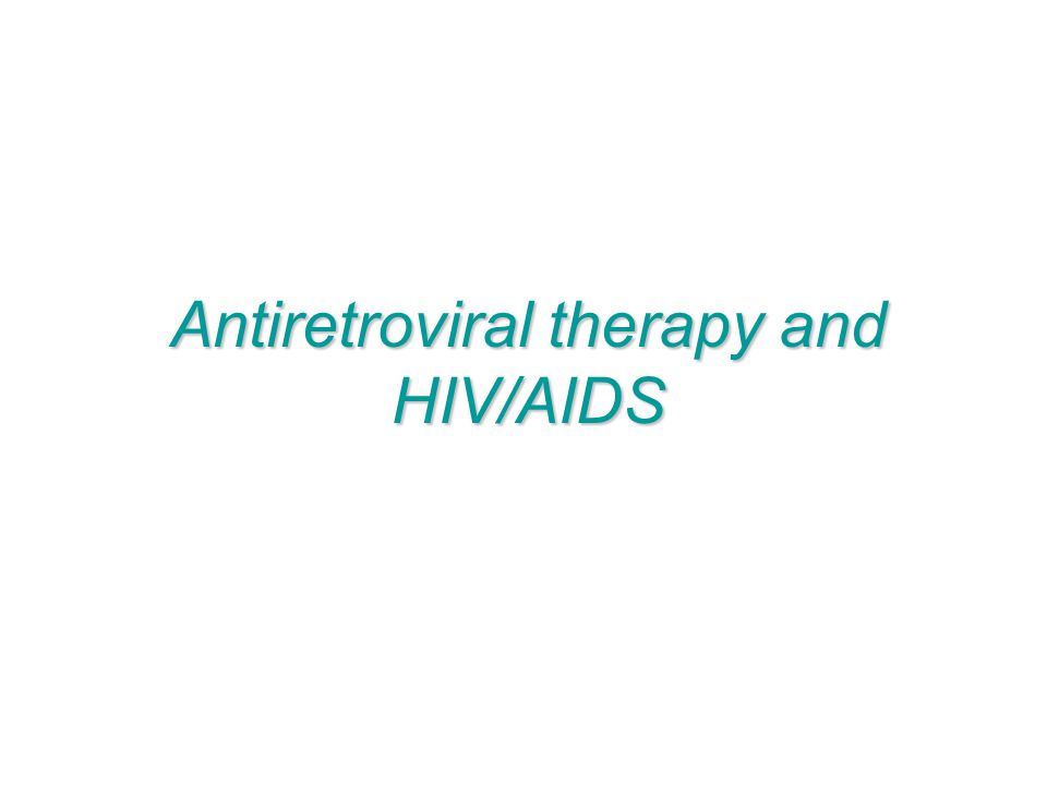 Antiretroviral therapy and HIV/AIDS