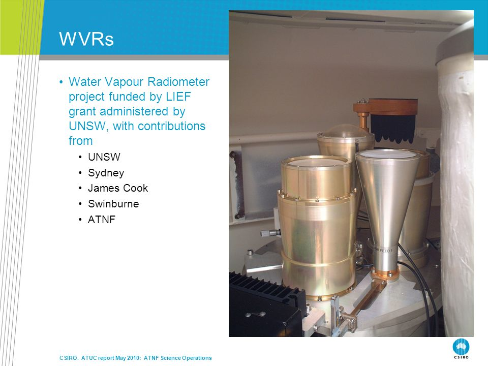 WVRs Water Vapour Radiometer project funded by LIEF grant administered by UNSW, with contributions from UNSW Sydney James Cook Swinburne ATNF CSIRO.