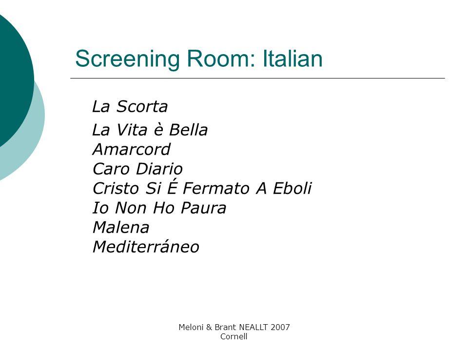 Meloni & Brant NEALLT 2007 Cornell Screening Room: Italian La Scorta La Vita è Bella Amarcord Caro Diario Cristo Si É Fermato A Eboli Io Non Ho Paura Malena Mediterráneo