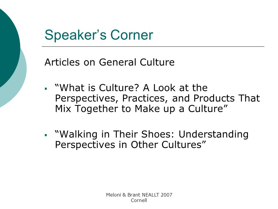 "Meloni & Brant NEALLT 2007 Cornell Speaker's Corner Articles on General Culture  ""What is Culture? A Look at the Perspectives, Practices, and Product"