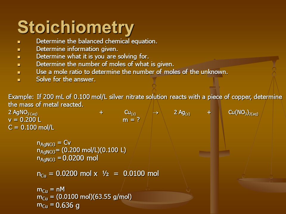 Stoichiometry Determine the balanced chemical equation.