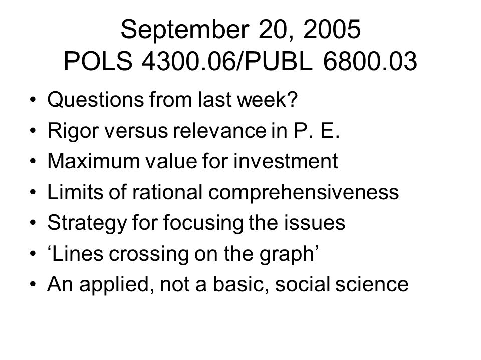 September 20, 2005 POLS 4300.06/PUBL 6800.03 Questions from last week.