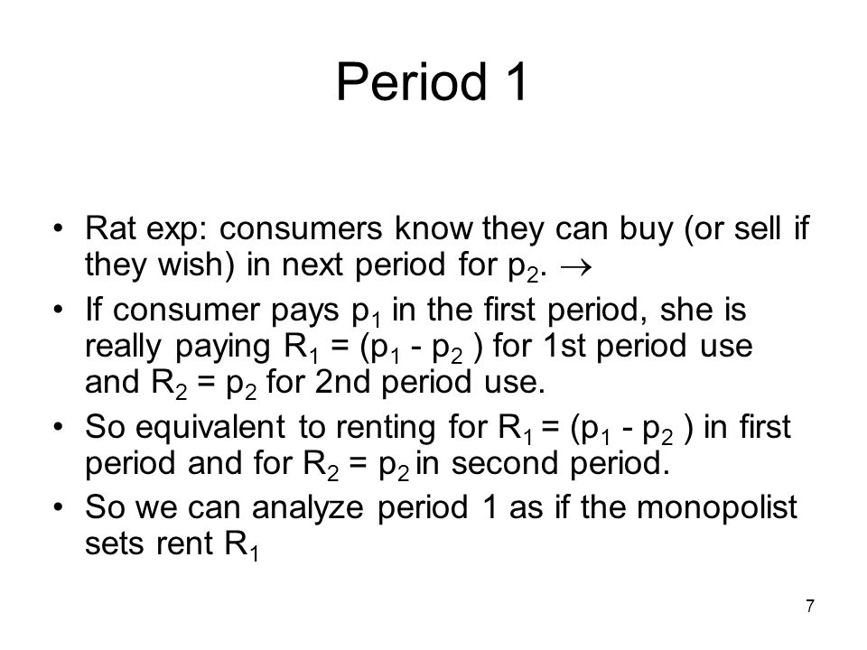 7 Period 1 Rat exp: consumers know they can buy (or sell if they wish) in next period for p 2.