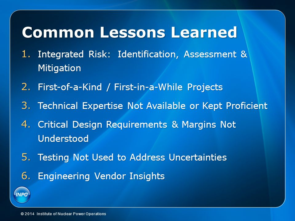 © 2014 Institute of Nuclear Power Operations Common Lessons Learned 1.