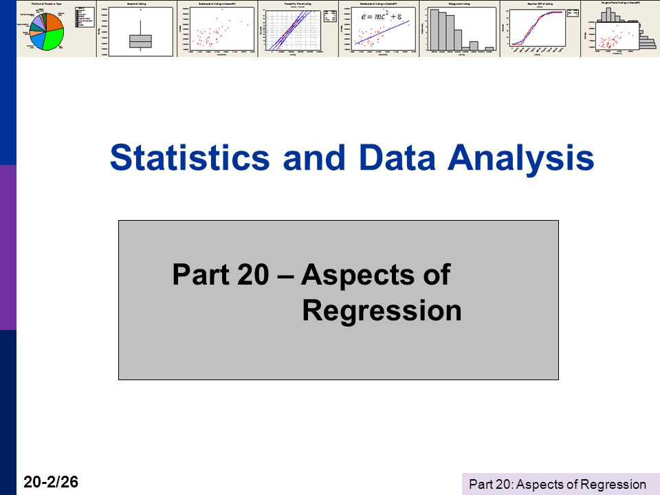 Part 20: Aspects of Regression 20-3/26 Regression Models  Using the regression model to predict the value of the dependent variable.