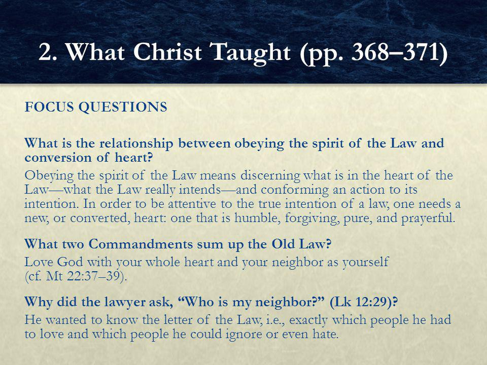FOCUS QUESTIONS What is the relationship between obeying the spirit of the Law and conversion of heart.