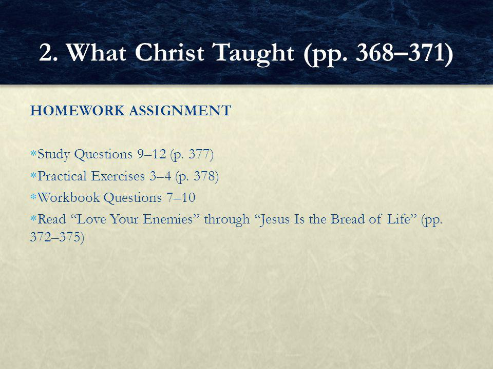 HOMEWORK ASSIGNMENT  Study Questions 9–12 (p.377)  Practical Exercises 3–4 (p.