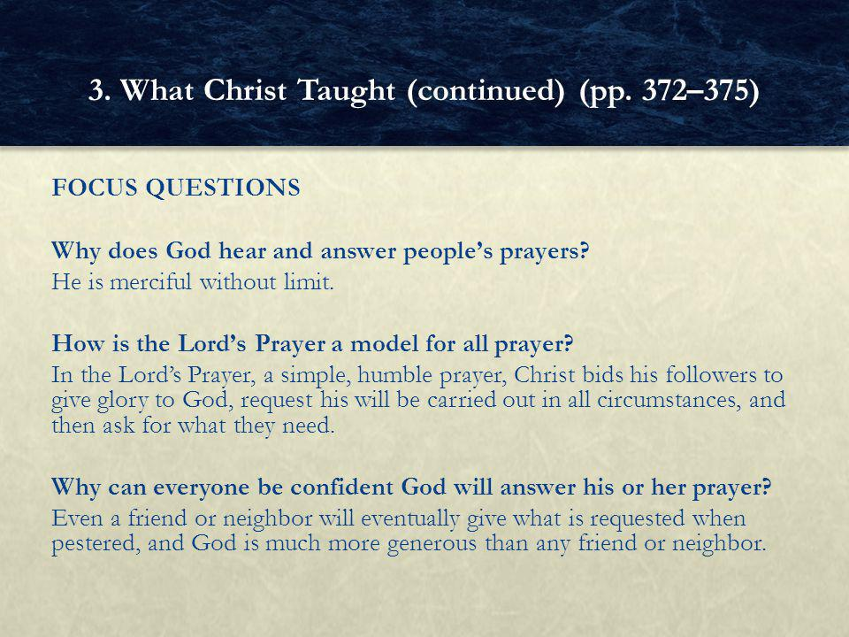 FOCUS QUESTIONS Why does God hear and answer people's prayers.