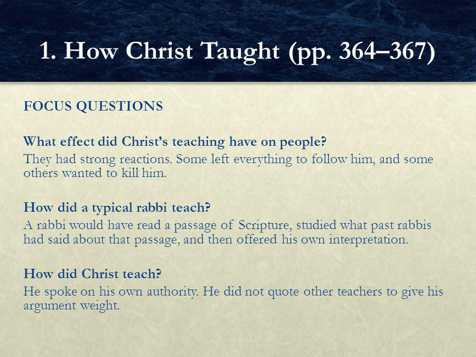FOCUS QUESTIONS What effect did Christ's teaching have on people.