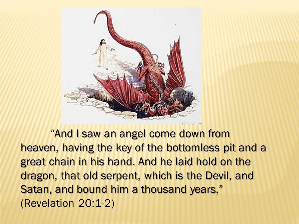 And cast him into the bottomless pit, and shut him up, and set a seal upon him, that he should deceive the nations no more, till the thousand years should be fulfilled: and after that he must be loosed a little season. And cast him into the bottomless pit, and shut him up, and set a seal upon him, that he should deceive the nations no more, till the thousand years should be fulfilled: and after that he must be loosed a little season. (Revelation 20:3)