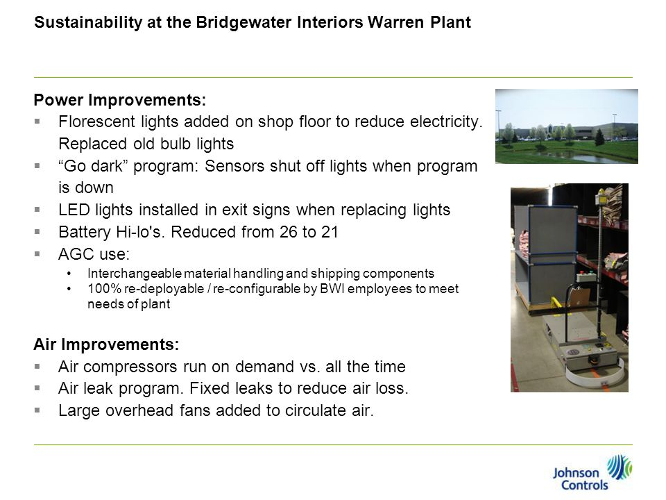 Sustainability At The Bridgewater Interiors Warren Plant Power  Improvements:  Florescent Lights Added On Shop