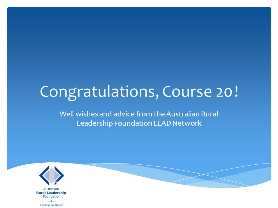 Course 20 – Congratulations on your graduation.