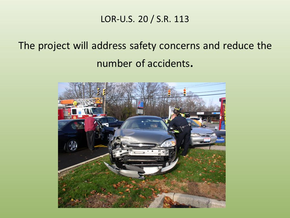 LOR-U.S. 20 / S.R. 113 The project will address safety concerns and reduce the number of accidents.